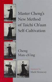 Master Cheng's new method of Tai Chi Ch'uan self-cultivation