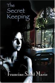 Cover of: The Secret Keeping | Francine Saint Marie
