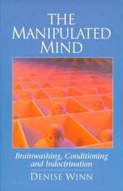 Cover of: The manipulated mind: brainwashing, conditioning, and indoctrination