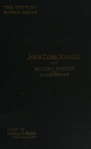 Cover of: James Clerk Maxwell and modern physics. | Glazebrook, Richard Sir