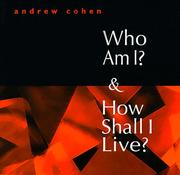 Cover of: Who am I & how shall I live? | Cohen, Andrew