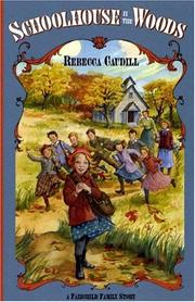 Cover of: Schoolhouse in the woods | Rebecca Caudill