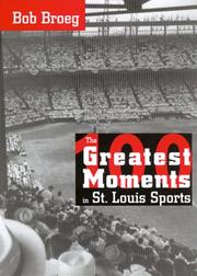 Cover of: The 100 Greatest Moments in St. Louis Sports
