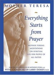 Cover of: Everything starts from prayer: Mother Teresa's meditations on spiritual life for people of all faiths