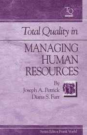 Cover of: Total quality in managing human resources | Joseph A. Petrick