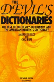 Cover of: The Devil's Dictionaries: The Best of the Devil's Dictionary and the American Heretic's Dictionary