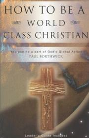 Cover of: How to Be a World Class Christian | Paul Borthwick