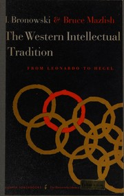The Western intellectual tradition, from Leonardo to Hegel