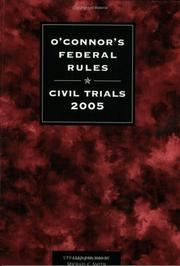 Cover of: O'Connor's Federal Rules * Civil Trials 2005 | Michael C. Smith