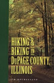 Cover of: Hiking & biking in DuPage County, Illinois