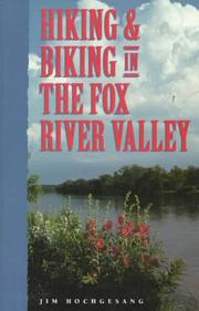 Cover of: Hiking & biking in the Fox River Valley