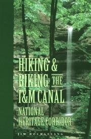 Cover of: Hiking & biking the I&M Canal National Heritage Corridor