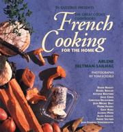 Cover of: French Cooking for the Home (De Gustibus Presents the Great Cooks' Cookbooks)