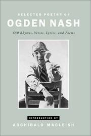 Cover of: Selected poetry of Ogden Nash: 650 rhymes, verses, lyrics, and poems