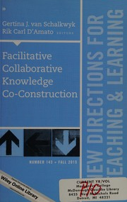 Cover of: Facilitative Collaborative Knowledge Co-Construction | Gertina J. van Schalkwyk and Rik Carl D'Amato