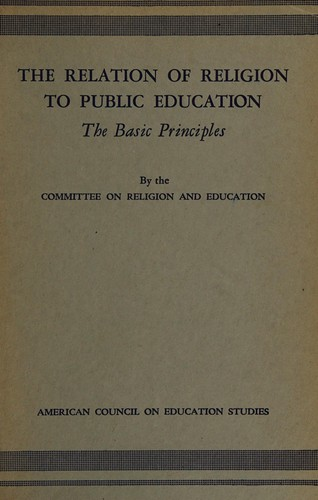 The relation of religion to public education by American Council on Education. Committee on Religion and Education.