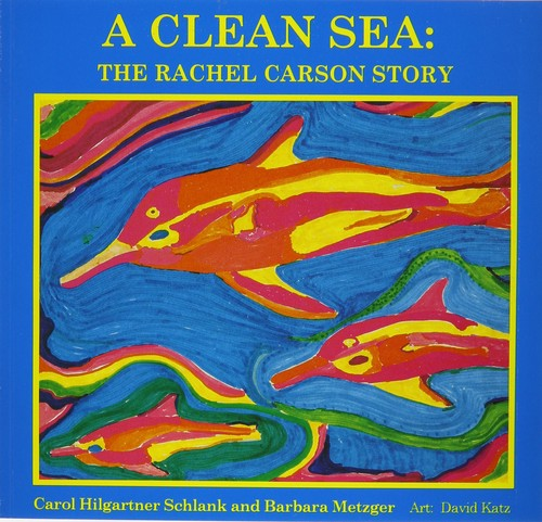 A Clean Sea: The Rachel Carson Story by Carol Hilgartner Schlank