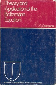 Cover of: Theory and application of the Boltzmann equation | Carlo Cercignani
