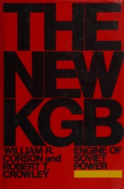Cover of: The new KGB, engine of Soviet power | William R. Corson