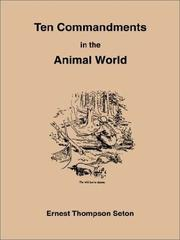 Cover of: 10 Commandments in the Animal World: Some Startling Revelations of the Behavior of the Wild Animals, Direct from the Note-Book of a Famous Naturalist