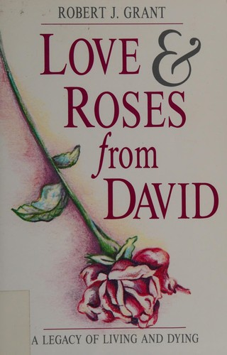 Love and roses from David by Robert J. Grant