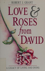 Cover of: Love and roses from David | Robert J. Grant