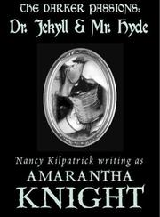 Cover of: The Darker Passions Dr. Jekyll & Mr. Hyde (The Darker Passions) | Amarantha Knight