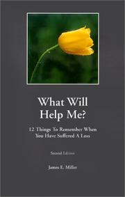 Cover of: How Can I Help? / What Will Help Me? 12 things to do when someone you know suffers a loss / 12 things to remember when you have suffered a loss (two in one book)