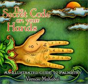 Cover of: The Secret Code on Your Hands | Vernon Mahabal