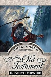 Cover of: Challenged By The Old Testament (Challenged By the Bible Series) | E. Keith Howick