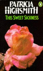 Cover of: This Sweet Sickness | Patricia Highsmith