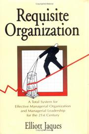 Requisite organization by Elliott Jaques