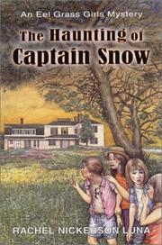 Cover of: The haunting of Captain Snow | Rachel Nickerson Luna