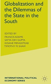 Cover of: Globalization and the Dilemmas of the State in the South