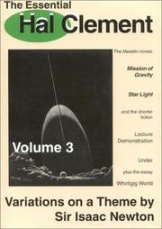 Cover of: The Essential Hal Clement Volume 3: Variations on a Theme by Sir Isaac Newton