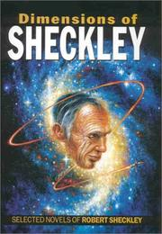 Cover of: Dimensions of Sheckley: The Selected Novels of Robert Sheckley