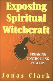 Cover of: Exposing Spiritual Witchcraft