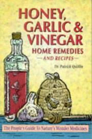 Cover of: Honey, Garlic, & Vinegar: Home Remedies & Recipes