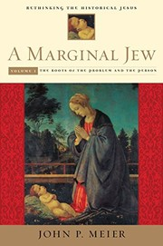 Cover of: A Marginal Jew : Rethinking the Historical Jesus, Volume I | John P. Meier