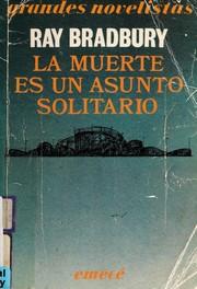 LA Muerte Es UN Asunto Solitario/Death Is a Lonely Business