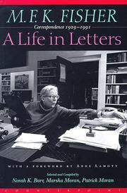 Cover of: M.F.K. Fisher: A Life in Letters: Correspondence 1929-1991