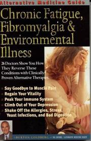 Cover of: Alternative medicine guide to chronic fatigue, fibromyalgia & environmental illness | Burton Goldberg