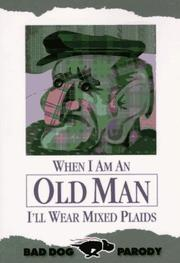 Cover of: When I am an old man I'll wear mixed plaids