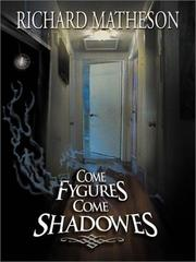 Cover of: Come Fygures, Come Shadowes