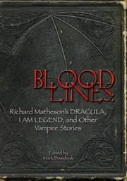 Cover of: Bloodlines: Richard Matheson's Dracula, I Am Legend And Other Vampire Stories