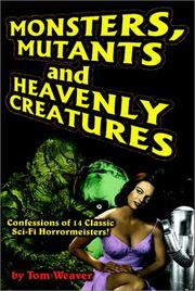 Cover of: Monsters, mutants, and heavenly creatures