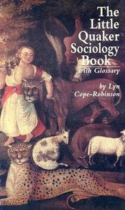 Cover of: The little Quaker sociology book with glossary | Lyn Cope-Robinson