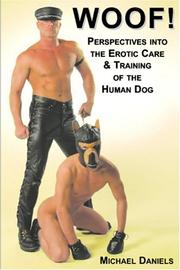 Cover of: Woof! Perspectives into the Erotic Care & Training of the Human Dog