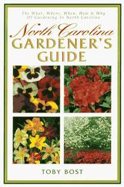 Cover of: North Carolina gardener's guide: the what, where, when, how & why of gardening in North Carolina