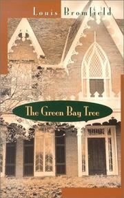 Cover of: The green bay tree | Louis Bromfield